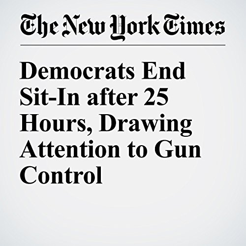 Democrats End Sit-In after 25 Hours, Drawing Attention to Gun Control cover art