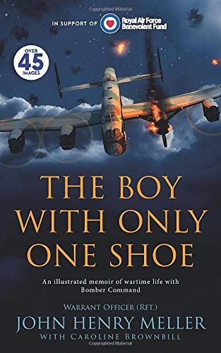 The Boy With Only One Shoe: An illustrated memoir of wartime life with Bomber Command
