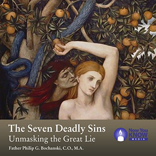 The Seven Deadly Sins: Unmasking the Great Lie audiobook cover art