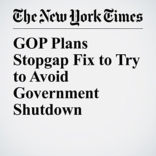 GOP Plans Stopgap Fix to Try to Avoid Government Shutdown copertina