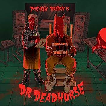 Dr. Deadhorse