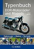 Typenbuch DDR-Motorräder und Mopeds: Fahrzeuge - Daten - Technik - Peter Böhlke