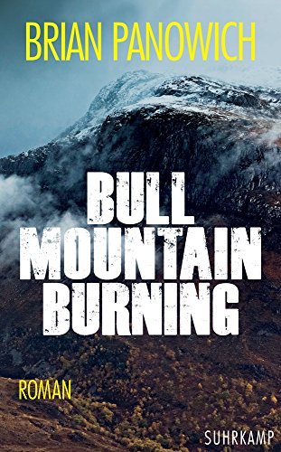 Bull Mountain Burning (suhrkamp taschenbuch)
