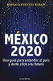 México 2020: Una guía para entender al país y darle click a tu futuro.