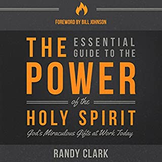 The Essential Guide to the Power of the Holy Spirit     God's Miraculous Gifts at Work Today              By:                                                                                                                                 Randy Clark                               Narrated by:                                                                                                                                 William Crockett                      Length: 5 hrs and 15 mins     30 ratings     Overall 4.6