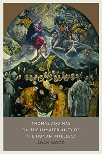 Thomas Aquinas on the Immateriality of the Human Intellect