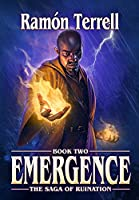 Emergence: Book two of the Saga of Ruination