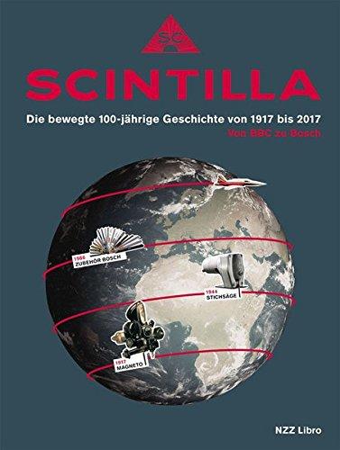 Scintilla: Die bewegte 100-jährige Geschichte von 1917 bis 2017. Von BBC zu Bosch