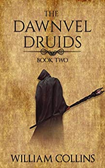 The Dawnvel Druids Two by [William Collins]