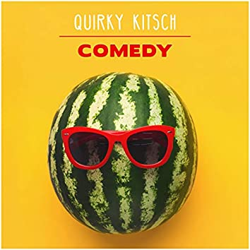 Quirky Kitschy Comedy