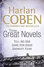 Harlan Coben: Three Great Novels: Darkest Fear, Gone for Good, Tell No One