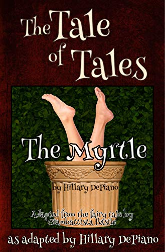 The Myrtle: a funny fairy tale one act play [Theatre Script] (Fairly Obscure Fairy Tale Plays Book 3) (English Edition)