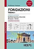 Fondazioni. Modellazioni. Verifiche statiche e sismiche, strutture, terreni (Vol. 1)