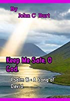 Keep Me Safe, O God.