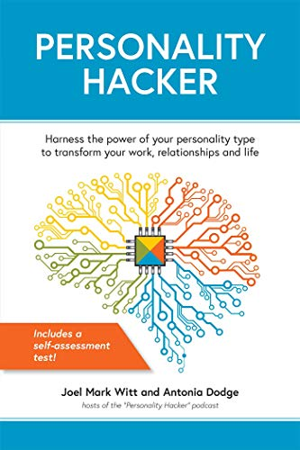 Personality Hacker: Harness the Power of Your Personality Type to Transform Your Work