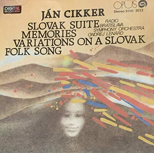 Jan Cikker (1911-89): Slovak Suite for Large Orchestra op 22, Memories for 5 Wind Instruments and String Orchestra op 25 (Opus)