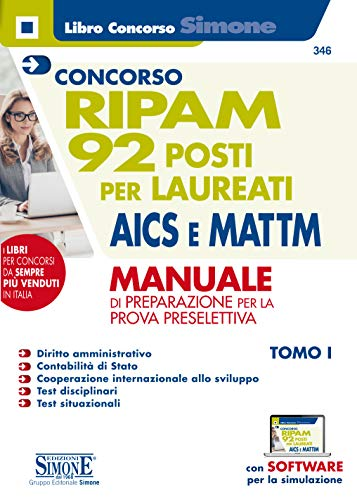 Concorso RIPAM. 92 posti per laureati AICS e MATTM. Manuale di preparazione per la prova preselettiva. Con software di simulazione: 1