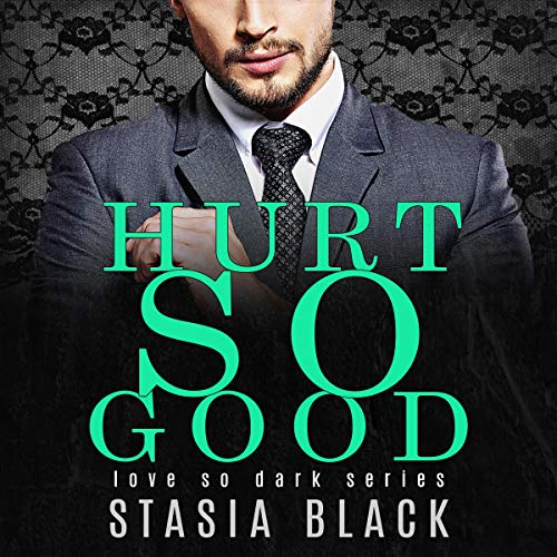Hurt So Good (Dark Taboo Romance) audiobook cover art