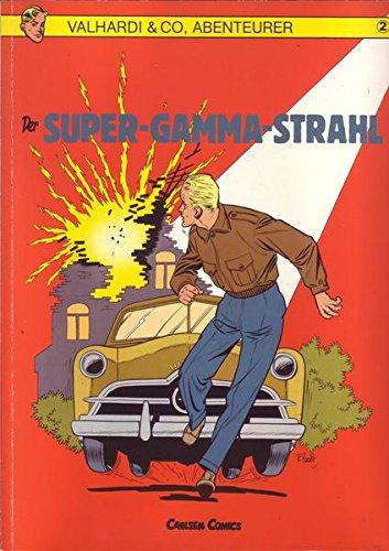 Valhardi & Co, Abenteuer Nr. 02 Der Super-Gamma-Strahl