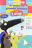 Cahier de vacances du Loup - Je rentre en grande section (édition 2019)