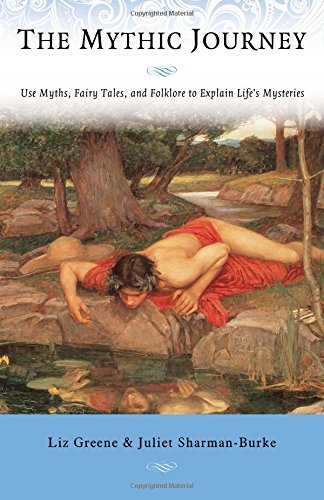 Compare Textbook Prices for The Mythic Journey: Use Myths, Fairy Tales, and Folklore to Explain Life's Mysteries  ISBN 9781578636167 by Greene, Liz,Sharman-Burke, Juliet