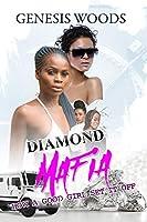 Diamond Mafia: How a Good Girl Set It Off (Urban Books)