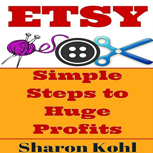 Etsy: Simple Steps to Huge Profits audiobook cover art
