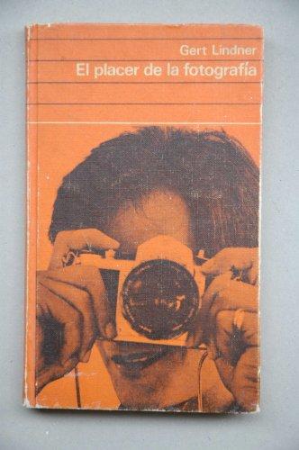Lindner, Gert - El Placer De La Fotografía : Cámaras Y Películas, Su Manejo Y Funcionamiento / Gert Lindner ; [Traducción Alberto Martí Y Luis Ogg]