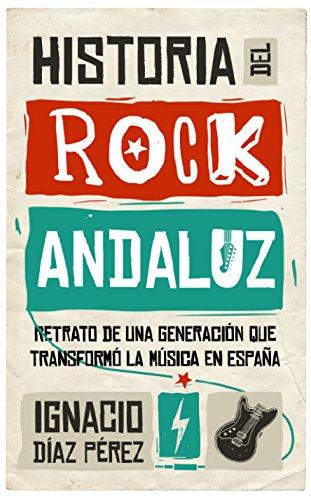 Historia del Rock Andaluz (Memorias y biografías)