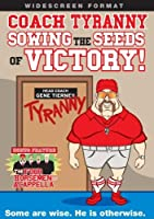 Coach Tyranny: Sowing the Seeds of Victory! [DVD]
