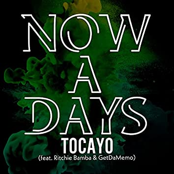 Now A Days (feat. Ritchie Bamba & GetDaMemo)