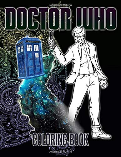 Doctor Who Coloring Book: Featuring Enchanting Coloring Books For Adults, Boys, Girls Color To Relax