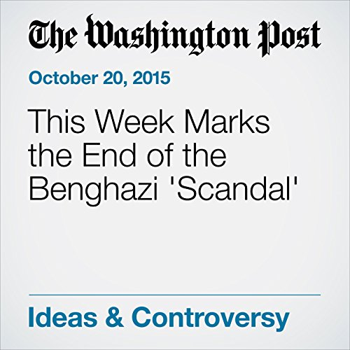 This Week Marks the End of the Benghazi 'Scandal' cover art