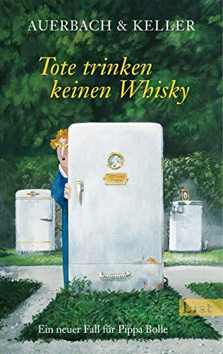 Tote trinken keinen Whisky: Ein neuer Fall für Pippa Bolle (Ein Pippa-Bolle-Krimi, Band 5)