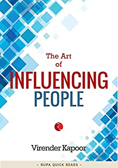 The Art of Influencing People by [Virender Kapoor]