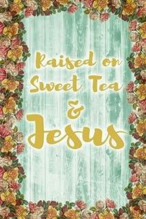 Raised on Sweet Tea and Jesus Journal