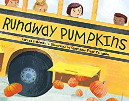 Runaway Pumpkins - Kindle edition by Bateman, Teresa, Coleman, Stephanie  Fizer. Children Kindle eBooks @ Amazon.com.