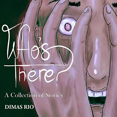 Who's There? Audiobook By Dimas Rio cover art