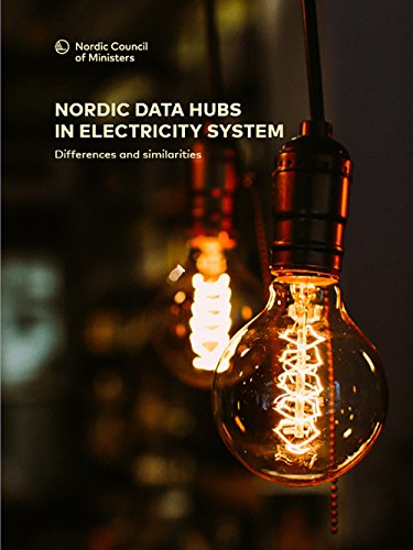 Nordic data hubs in electricity system:: Differences and similarities (TemaNord Book 2017572) (English Edition)