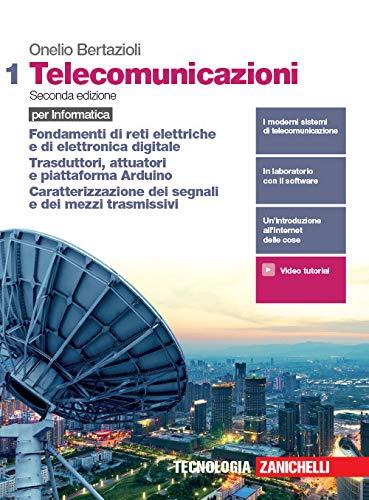 Telecomunicazioni per informatica. Per le Scuole superiori. Con e-book. Con espansione online. Fondamenti di reti elettriche e di elettronica ... dei segnali e dei mezzi trasmissivi (Vol. 1)