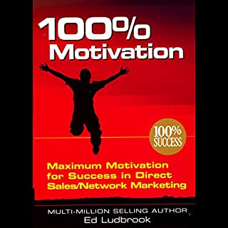 100% Motivation     Maximum Motivation for Success in Direct Sales/Network Marketing              By:                                                                                                                                 Ed Ludbrook                               Narrated by:                                                                                                                                 Ed Ludbrook                      Length: 1 hr and 46 mins     35 ratings     Overall 3.5