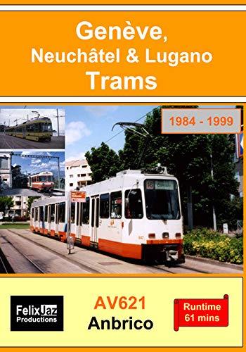 Genève, Neuchâtel & Lugano Trams (1984 - 1999)