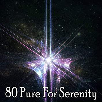 80 Pure for Serenity