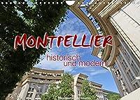 Montpellier - historisch und modern (Wandkalender 2022 DIN A4 quer): Zauberhafte Impressionen aus der Metropole Okzitaniens (Monatskalender, 14 Seiten )