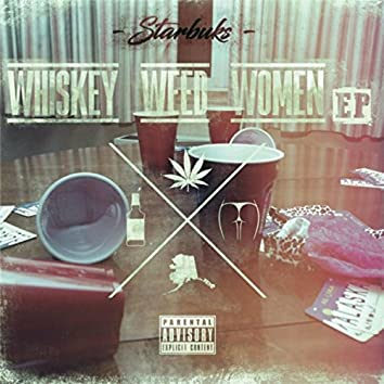 Whiskey Weed and Women