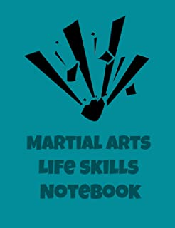 Martial Arts Life Skills Notebook: Blank Lined Composition Book & Training Journal For Jiu Jitsu, Judo, Taekwondo And Karate