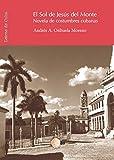 El sol de jesus del monte. Novela de costumbres cubanas