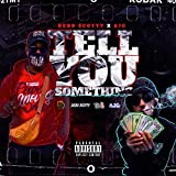 Tell You Something (feat. AJG) [Explicit]
