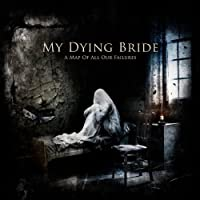 A Map Of All Our Failures by My Dying Bride (2013-08-03)