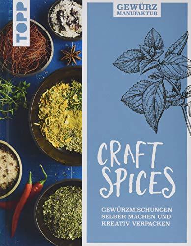 Gewürzmanufaktur Craft Spices: Gewürzmischungen selber machen und kreativ verpacken
